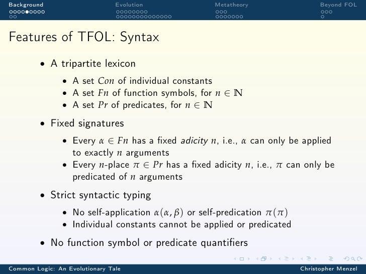 Background                      Evolution            Metatheory                  Beyond FOLFeatures of TFOL: Syntax       ...