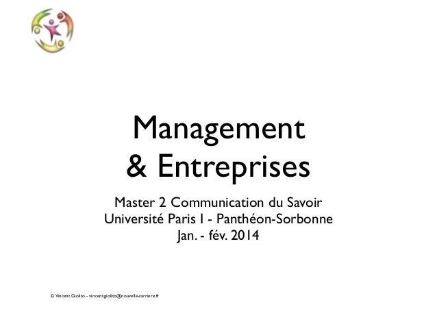 Management & Entreprises Master 2 Communication du Savoir Université Paris I - Panthéon-Sorbonne Jan. - fév. 2014  © Vin...