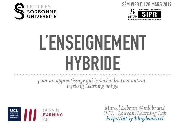 L'ENSEIGNEMENT HYBRIDE pour un apprentissage qui le deviendra tout autant, Lifelong Learning oblige Marcel Lebrun @mlebrun...