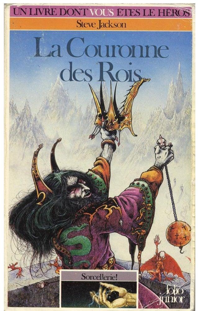 Steve Jackson La Couronne des Rois Sorcellerie! /4 Traduit de l'anglais par Camille Fabien Illustrations de John Blanche G...