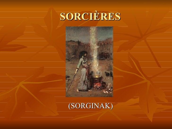 SORCIÈRES (SORGINAK)