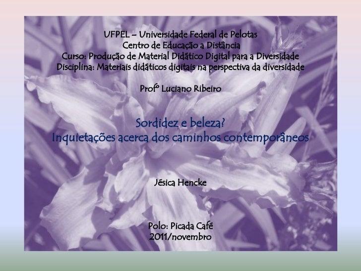 UFPEL – Universidade Federal de Pelotas                  Centro de Educação a Distância Curso: Produção de Material Didáti...