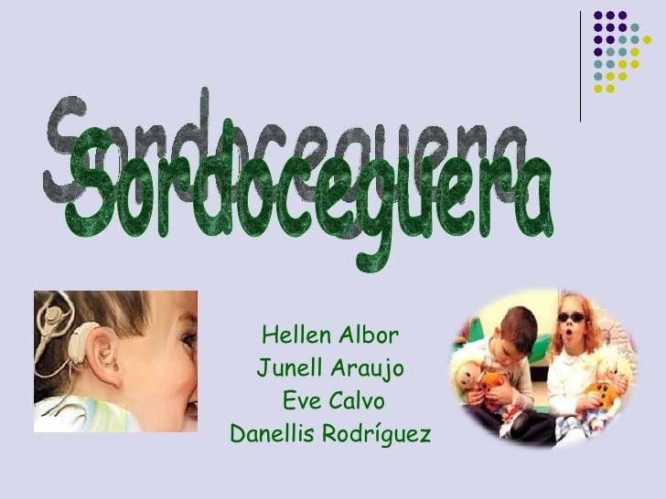 <ul><li>Hellen Albor  </li></ul><ul><li>Junell Araujo  </li></ul><ul><li>Eve Calvo </li></ul><ul><li>Danellis Rodríguez  <...