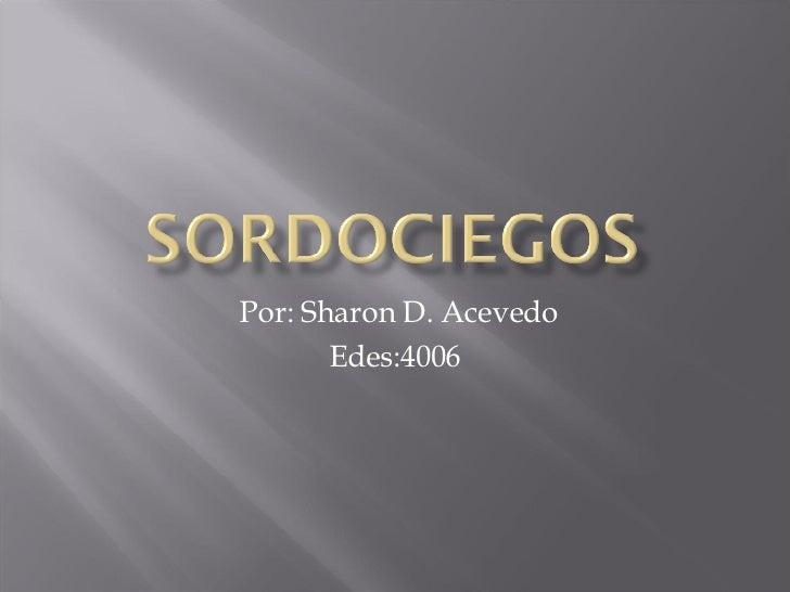 Por: Sharon D. Acevedo Edes:4006