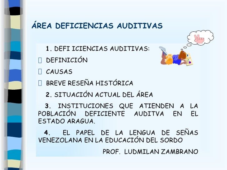 ÁREA DEFICIENCIAS AUDITIVAS <ul><li>1.  DEFI ICIENCIAS AUDITIVAS: </li></ul><ul><li>DEFINICIÓN </li></ul><ul><li>CAUSAS </...