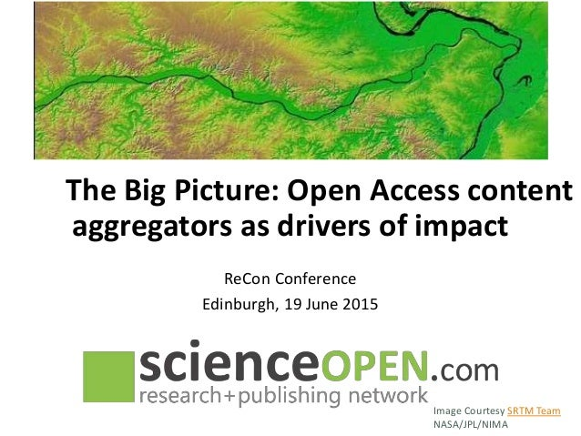 The Big Picture: Open Access content aggregators as drivers of impact ReCon Conference Edinburgh, 19 June 2015 Image Court...