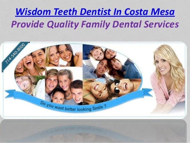 Wisdom Teeth Dentist In Costa MesaProvide Quality Family Dental Services