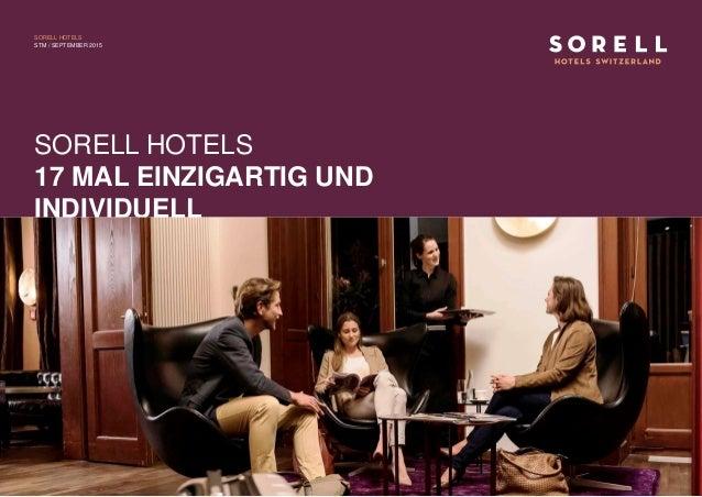 SORELL HOTELS 17 MAL EINZIGARTIG UND INDIVIDUELL SORELL HOTELS STM / SEPTEMBER 2015