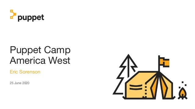 Puppet Camp America West Eric Sorenson 25 June 2020