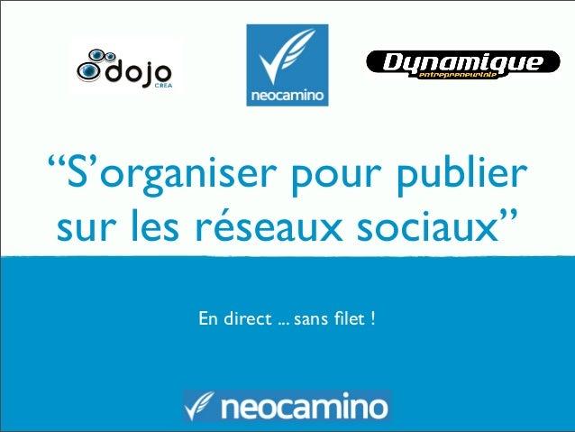 """""""S'organiser pour publier sur les réseaux sociaux"""" En direct ... sans filet !"""
