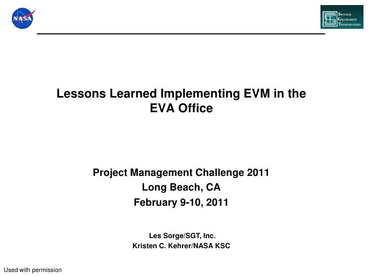 Lessons Learned Implementing EVM in the EVA Office<br />Project Management Challenge 2011<br />Long Beach, CA<br />Februar...