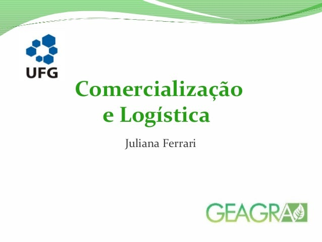 Juliana Ferrari Comercialização e Logística