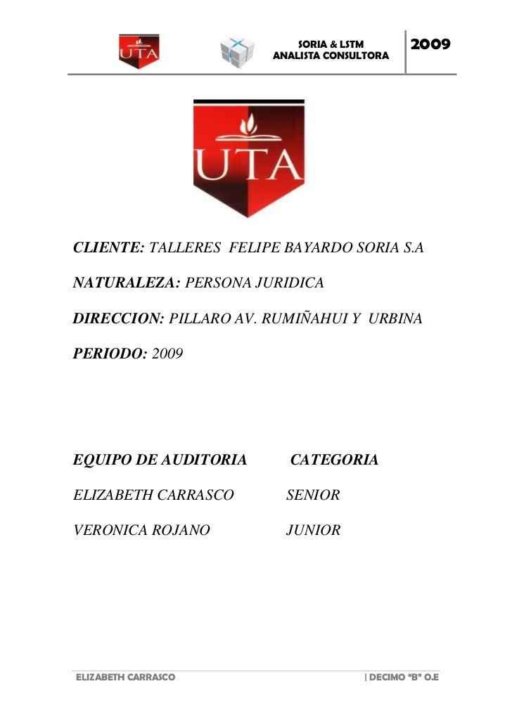 SORIA & LSTM       2009                       ANALISTA CONSULTORACLIENTE: TALLERES FELIPE BAYARDO SORIA S.ANATURALEZA: PER...