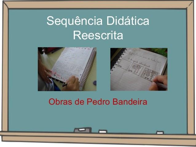 Sequência Didática Reescrita  Obras de Pedro Bandeira
