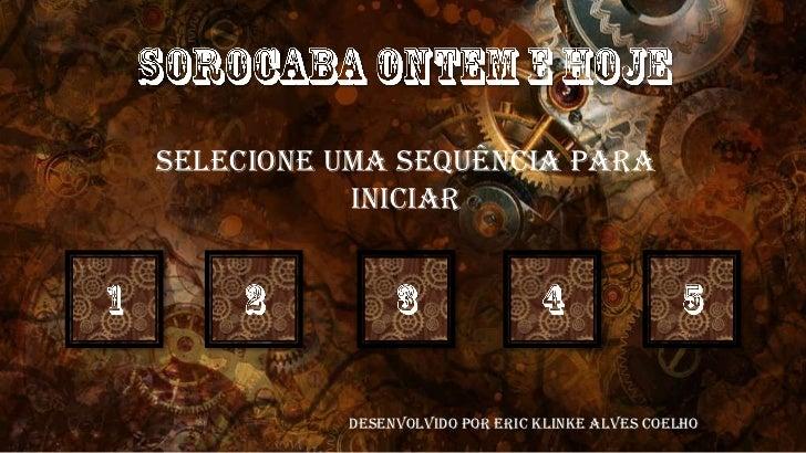 Selecione uma sequência para           iniciar          Desenvolvido por Eric Klinke Alves Coelho
