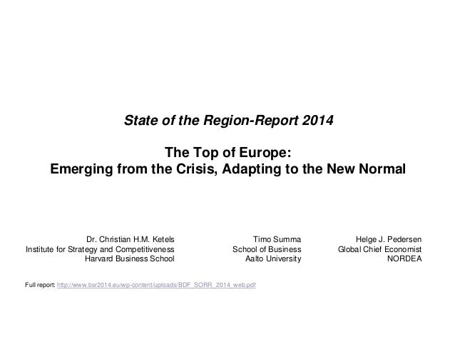 State of the Region-Report 2014 The Top of Europe: Emerging from the Crisis, Adapting to the New Normal Helge J. Pedersen ...