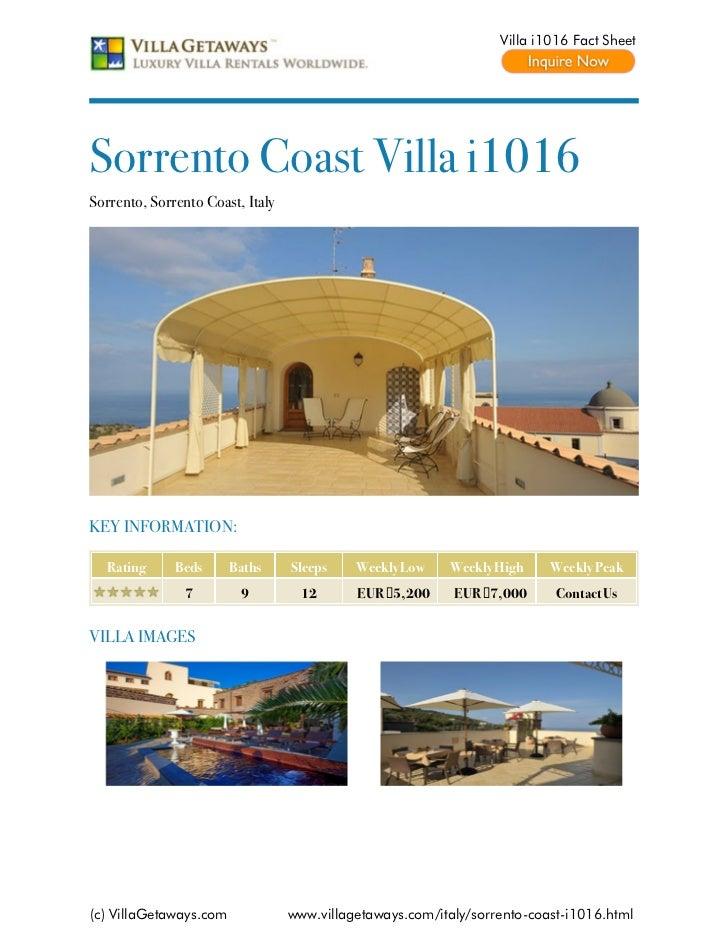 Villa i1016 Fact SheetSorrento Coast Villa i1016Sorrento, Sorrento Coast, ItalyKEY INFORMATION:   Rating     Beds      Bat...