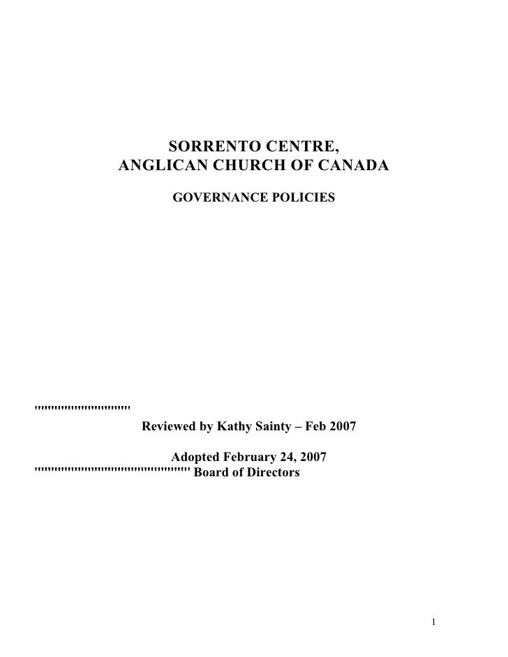 SORRENTO CENTRE,ANGLICAN CHURCH OF CANADA       GOVERNANCE POLICIES  Reviewed by Kathy Sainty – Feb 2007      Adopted Febr...