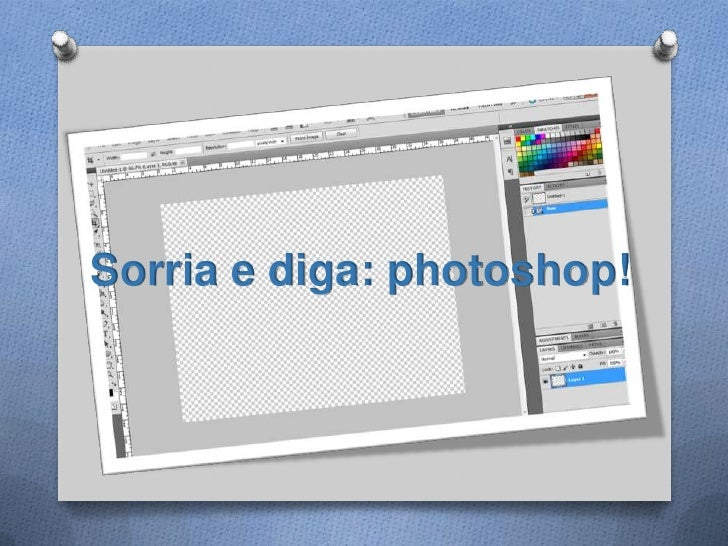 Sorria e diga: photoshop!<br />