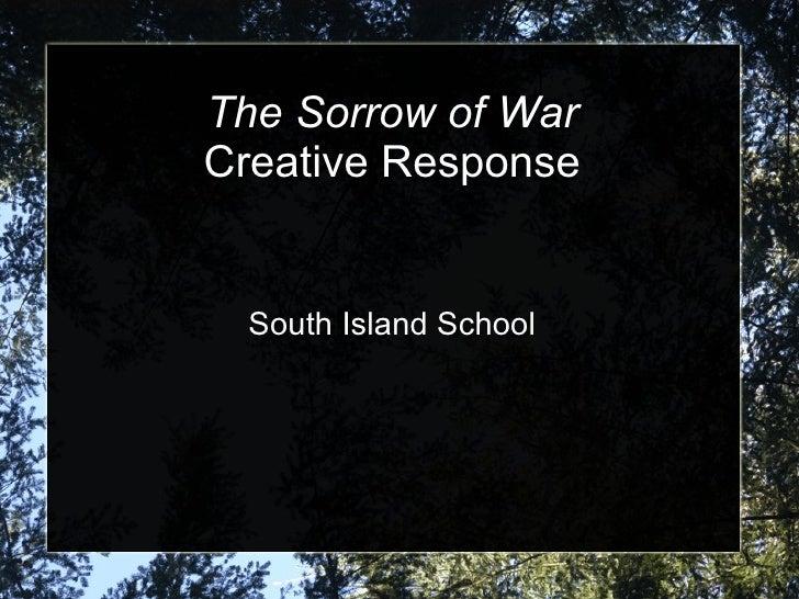 The Sorrow of War Creative Response South Island School