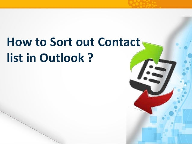 How to Sort out Contact list in Outlook ?
