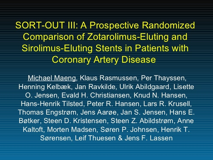 SORT-OUT III: A Prospective Randomized Comparison of Zotarolimus-Eluting and Sirolimus-Eluting Stents in Patients with Cor...