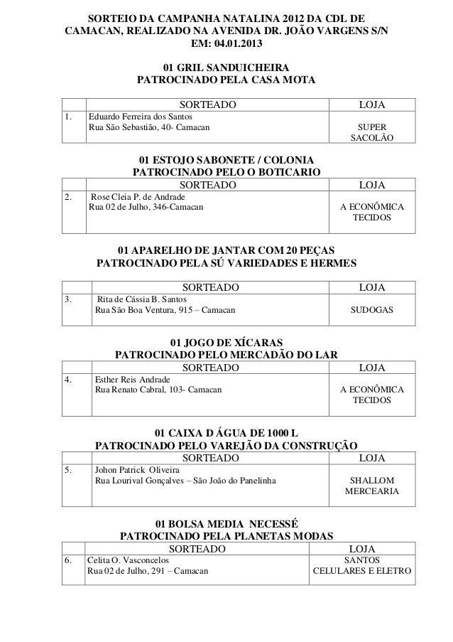 SORTEIO DA CAMPANHA NATALINA 2012 DA CDL DECAMACAN, REALIZADO NA AVENIDA DR. JOÃO VARGENS S/N                  EM: 04.01.2...
