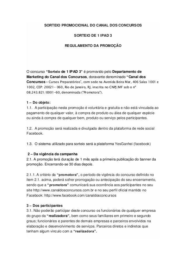 """SORTEIO PROMOCIONAL DO CANAL DOS CONCURSOS SORTEIO DE 1 IPAD 3 REGULAMENTO DA PROMOÇÃO O concurso """"Sorteio de 1 IPAD 3"""" é ..."""