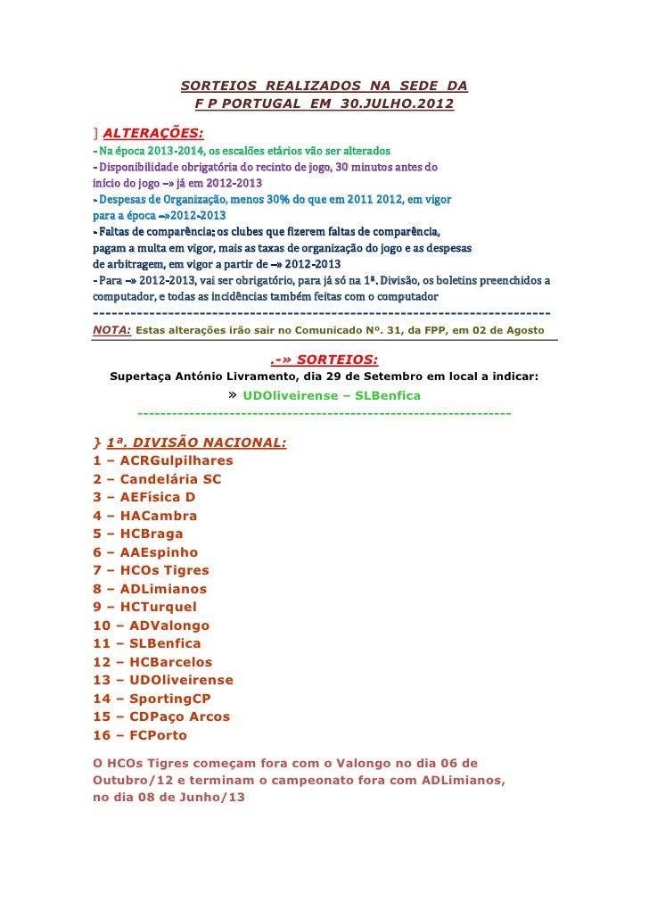 SORTEIOS REALIZADOS NA SEDE DA                   F P PORTUGAL EM 30.JULHO.2012] ALTERAÇÕES:- Na época 2013-2014, os escalõ...