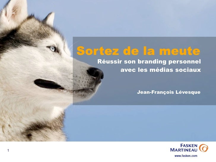 Sortez de la meute       Réussir son branding personnel             avec les médias sociaux                  Jean-François...