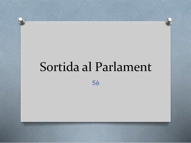 Sortida al Parlament 5è