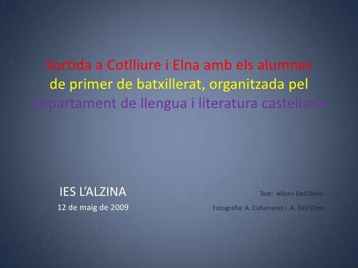 Sortida a Cotlliure i Elna amb els alumnes    de primer de batxillerat, organitzada pel departament de llengua i literatur...