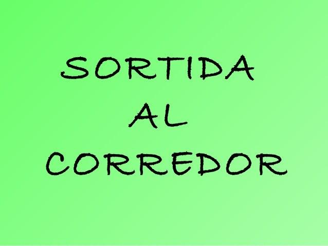 SORTIDA AL CORREDOR