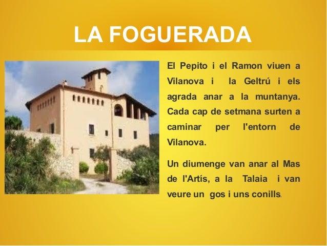 LA FOGUERADAEl Pepito i el Ramon viuen aVilanova i la Geltrú i elsagrada anar a la muntanya.Cada cap de setmana surten aca...