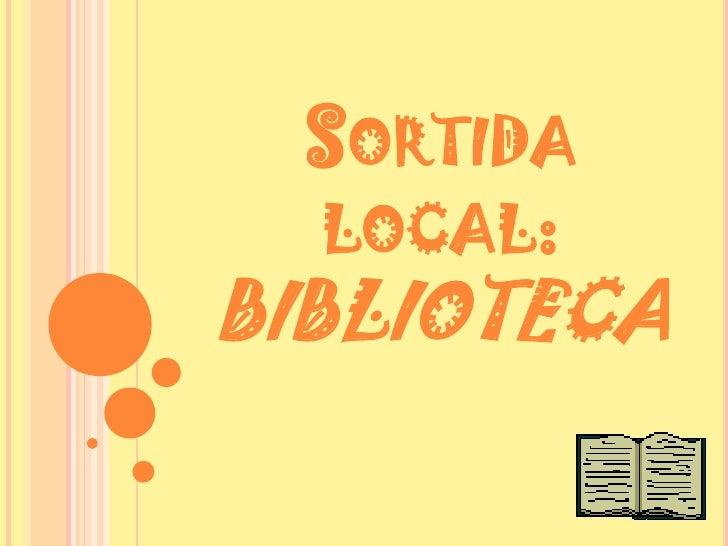 Sortida local: BIBLIOTECA<br />