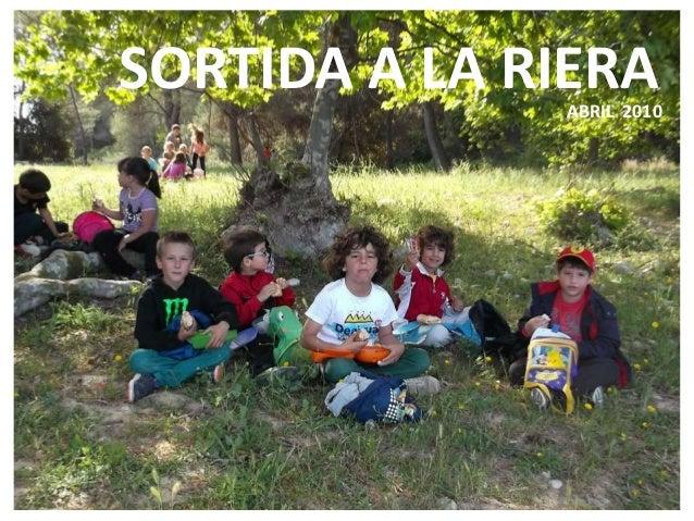 SORTIDA A LA RIERAABRIL 2010