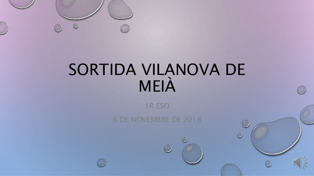 SORTIDA VILANOVA DE MEI� 1R ESO 6 DE NOVEMBRE DE 2018