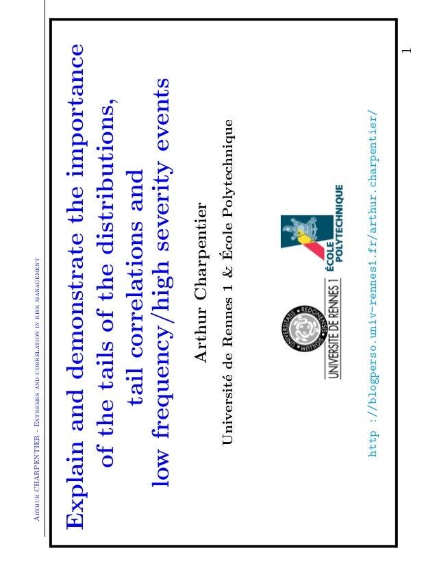 ArthurCHARPENTIER-Extremesandcorrelationinriskmanagement Explainanddemonstratetheimportance ofthetailsofthedistributions, ...