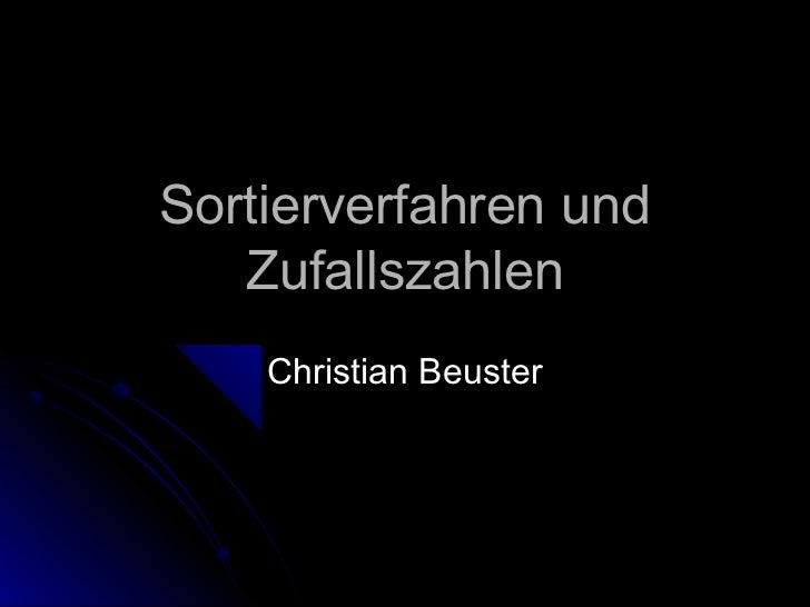 Sortierverfahren und   Zufallszahlen    Christian Beuster