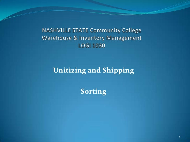 Unitizing and Shipping       Sorting                         1