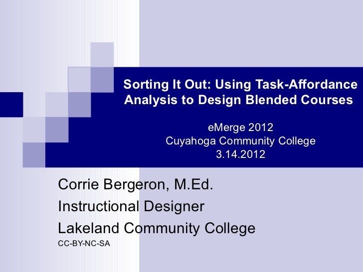Sorting It Out: Using Task-Affordance              Analysis to Design Blended Courses                           eMerge 201...