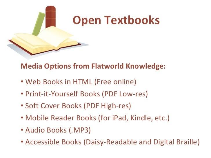 <ul><li>Media Options from Flatworld Knowledge: </li></ul><ul><li>Web Books in HTML (Free online)  </li></ul><ul><li>Print...