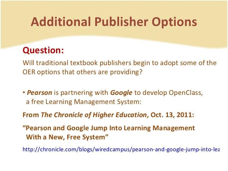 Additional Publisher Options <ul><li>Question: </li></ul><ul><li>Will traditional textbook publishers begin to adopt some ...