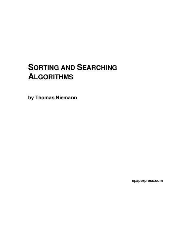SORTING AND SEARCHINGALGORITHMSby Thomas Niemann                        epaperpress.com