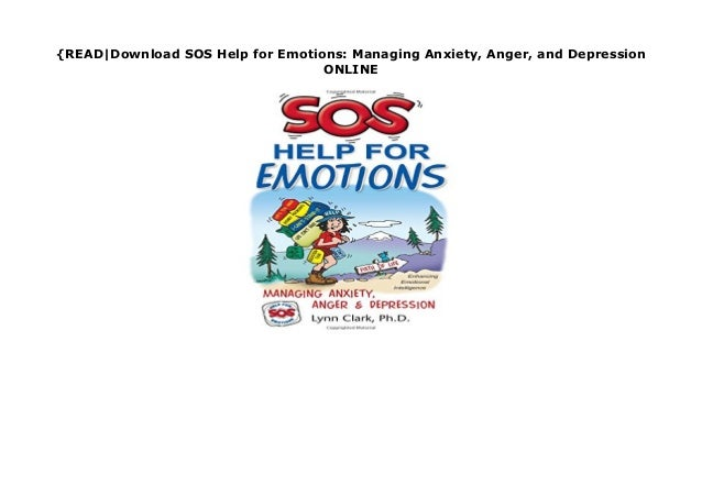 and Depression Anger Managing Anxiety SOS Help for Emotions