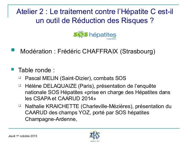  Modération : Frédéric CHAFFRAIX (Strasbourg)  Table ronde :  Pascal MELIN (Saint-Dizier), combats SOS  Hélène DELAQUA...