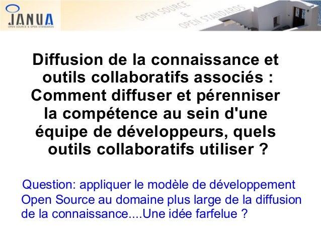 Diffusion de la connaissance et outils collaboratifs associés : Comment diffuser et pérenniser la compétence au sein d'une...