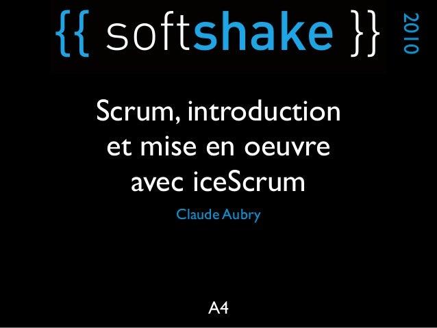 Claude Aubry 2010 A4 Scrum, introduction et mise en oeuvre avec iceScrum