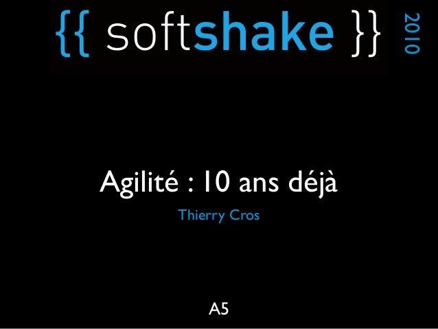 Thierry Cros 2010 A5 Agilité : 10 ans déjà