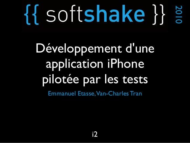 Emmanuel Etasse,Van-Charles Tran 2010 i2 Développement d'une application iPhone pilotée par les tests